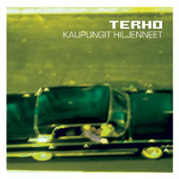 Terho - Kaupungit hiljenneet - Album out now!
